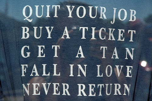 quit-job-buy-a-ticket-get-a-tan-fall-in-love-never-return
